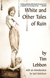 White, and Other Tales of Ruin - Tim Lebbon